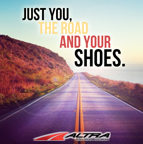 Just you, the road, and your shoes. Altra Shoes